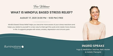 Free Webinar: What Is Mindful Based Stress Relief? With Ingrid Sprake tickets