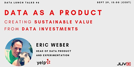 Data As A Product: Creating Sustainable Value From Data Investments tickets