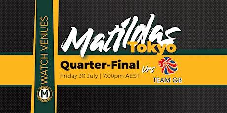 Canberra Matildas Active Watch Party - Quarter Final vs Great Britain tickets
