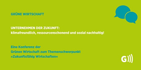 Konferenz der Grünen Wirtschaft: »Zukunftsfähig Wirtschaften« Tickets