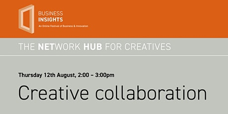 THE NETWORK HUB FOR CREATIVES -  12th August 2021 tickets