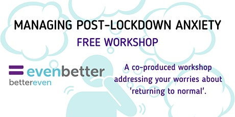 Managing Post-Lockdown Anxiety (ONLINE) tickets