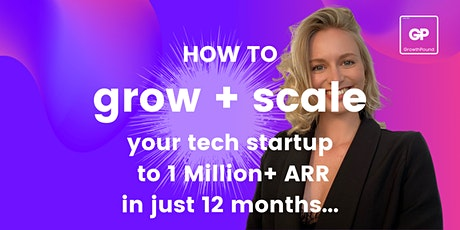 How To Grow Your Tech Startup To 1Million+ ARR In Just 12 Months tickets