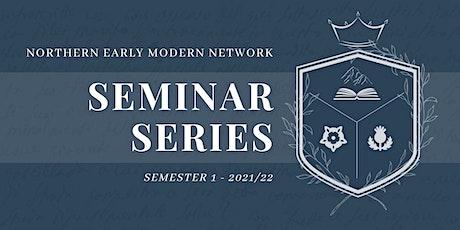 Northern Early Modern Network Seminar Series 21/22 - Semester 1 tickets