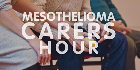 Mesothelioma UK August Carers Hour tickets