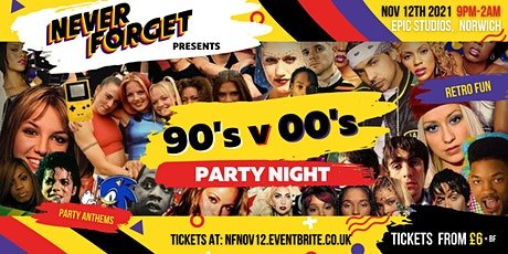 Never Forget presents 90's vs 00's PARTY NIGHT tickets