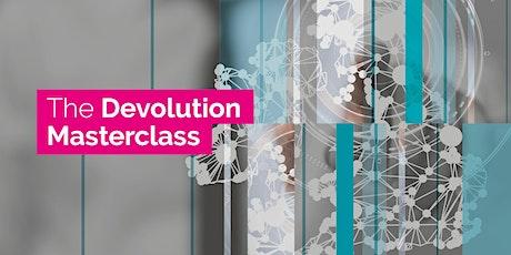 The Devolution Masterclass - Virtual Training Session tickets