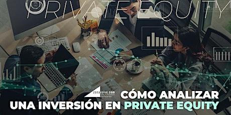 ¿Cómo analizar una inversión en Private Equity? entradas
