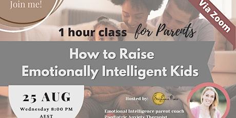 Let's Raise Emotionally Intelligent Kids : 1 Hour Parent Class tickets