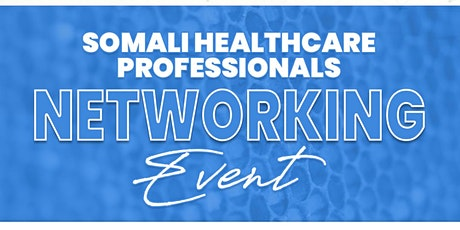 Somali Healthcare Professionals Networking event tickets