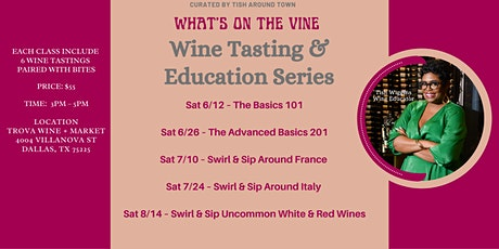 WHAT'S ON THE VINE: Wine Tasting & Education Series tickets