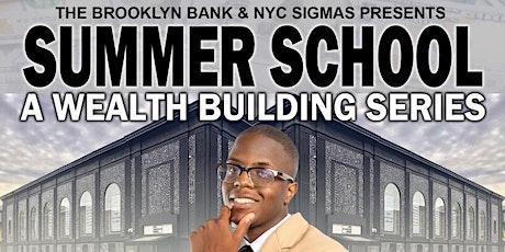 Summer School - A Wealth Building Series tickets