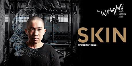 The Wright Stuff Festival 2021 - SKIN tickets