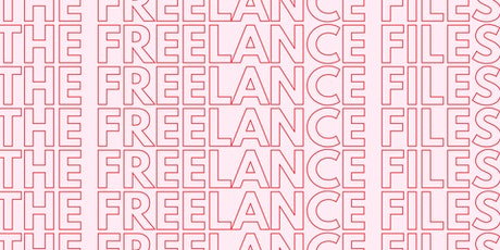 The Freelance Files: How to Be a Successful Freelancer! tickets