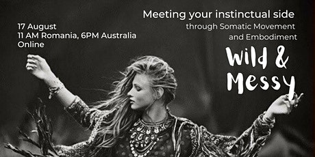 Wild&Messy : Meeting your instinctual side through Movement & Embodiment tickets