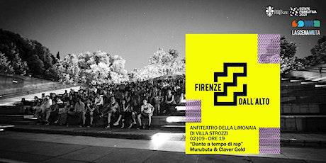 """""""Dante a tempo di rap"""" - Murubutu & Claver Gold a  Firenze dall'alto biglietti"""