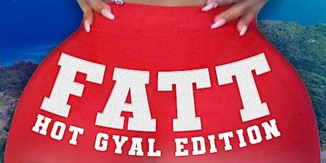 FATT - The Hot Gyal Edition tickets