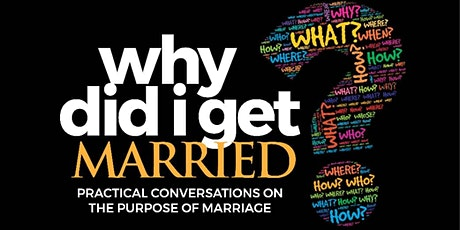WHY DID I  GET MARRIED? tickets