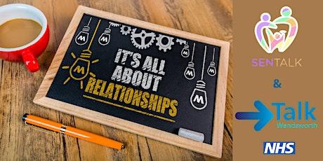Establishing Positive Relationships  Workshop for Parents & Carers Sen Talk tickets