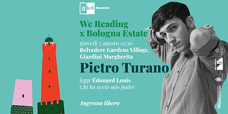Pietro Turano legge Édouard Louis | We Reading X Bologna Estate tickets