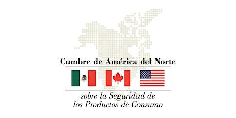 5a Cumbre de América del Norte sobre Seguridad de los Productos de Consumo tickets