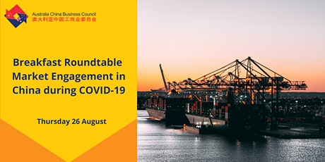 ACBC NSW Breakfast Roundtable - Market Engagement in China during COVID19 tickets