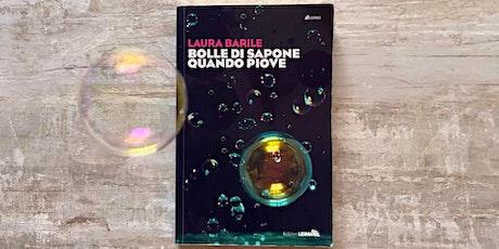 """Laura BARILE presenta """"Bolle di sapone quando piove."""" biglietti"""
