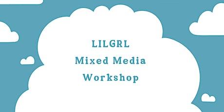 LILGRL Mixed Media Workshop tickets