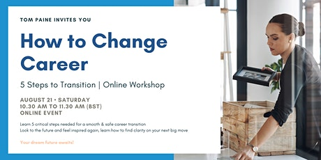 How to Change Career: 5 Steps to Transition   Online Workshop tickets