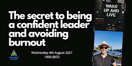 The secret to being a confident leader and avoiding burnout tickets