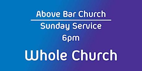 Above Bar Church   Whole Church - 6pm 15th August 2021 tickets