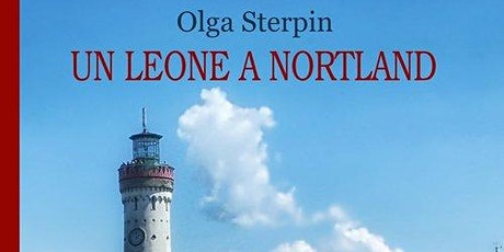 """Olga STERPIN presenta """"Un leone a Nortland"""" biglietti"""