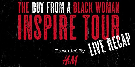 Inspired Live: The Buy From A Black Woman Inspire Tour Recap tickets