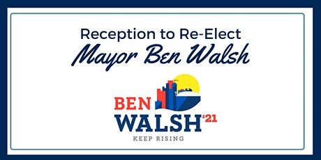 Reception to Re-Elect Mayor Ben Walsh tickets
