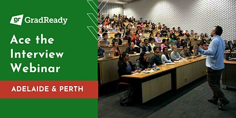 Ace the Interview Webinar (Adelaide & Perth) | GradReady tickets