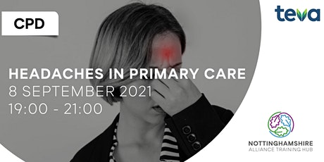 CPD - Headaches in Primary Care - New Date! tickets
