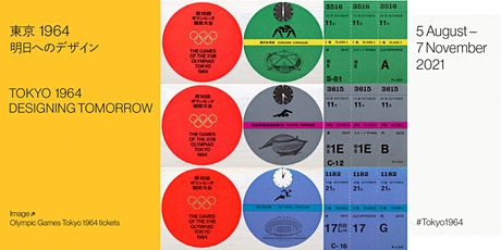 Tokyo 1964: Designing Tomorrow Exhibition Booking (9 - 15 August) tickets