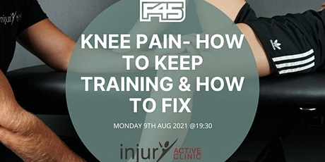 Knee pain and how to fix it- workshop with injury active tickets