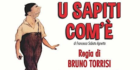 U SAPITI COM'E' - Commedia per la regia di Bruno Torrisi biglietti