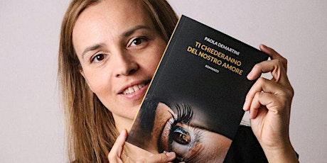 """Paola DEMARTINI presenta """"Ti chiederanno del nostro amore"""" biglietti"""