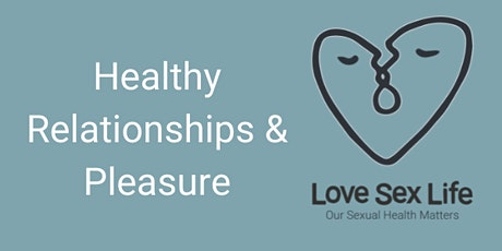 Healthy Relationships & Pleasure - LSL Professionals Only tickets