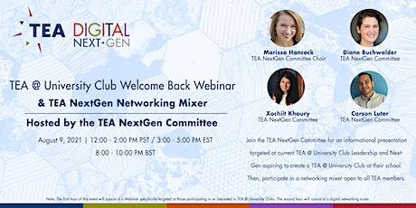 TEA @ University Clubs Welcome Back Webinar & TEA NextGen Networking Mixer tickets