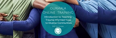 OURMALA  Intro to teaching trauma informed yoga to diverse communities tickets