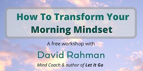 David Rahman: How to Transform your Morning Mindset - Cardiff Hubs tickets