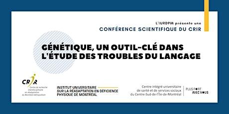 Conférence: Génétique, un outil-clé dans l'étude des troubles du langage billets