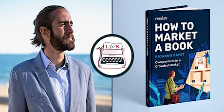 How to Market Your Book w/ Reedsy Co-Founder Ricardo Fayet tickets
