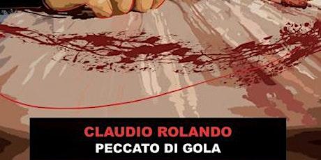 """Claudio ROLANDO presenta """"Peccato di gola"""" biglietti"""