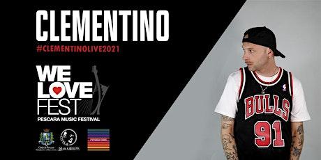 Clementino - WE LOVE FEST biglietti