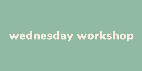 Wednesday Workshop: Topic TBA tickets