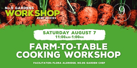Farm-to-Table Cooking Workshop tickets